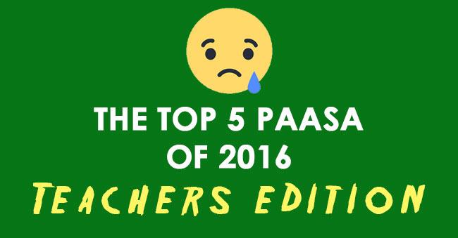 Top-5-Paasa-of-2016-Teachers-Edition