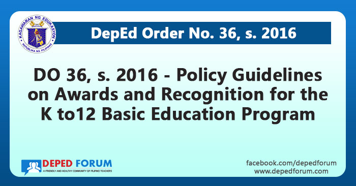 DO 36, s. 2016 - Policy Guidelines on Awards and Recognition for the K to 12